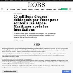 18 nov. 2020 - 20millions d'euros débloqués par l'Etat pour soutenir les Alpes-Maritimes après les inondations