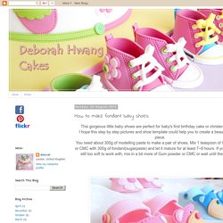 Deborah Hwang Cakes: How to make fondant baby shoes