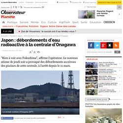 Japon: débordements d'eau radioactive à la centrale d'Onagawa - Planète