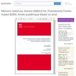 Mémoire réalisé par Antoine DEBOUCHE. Promoteur(s) Charles-Hubert BORN. Année académique Master en droit