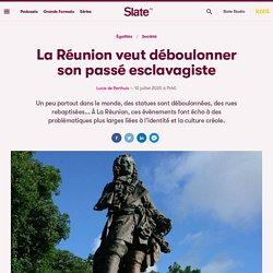 La Réunion veut déboulonner son passé esclavagiste