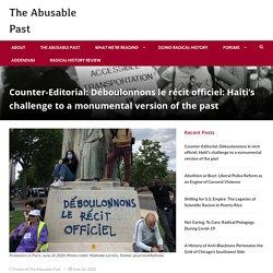 Counter-Editorial: Déboulonnons le récit officiel: Haiti's challenge to a monumental version of the past – The Abusable Past
