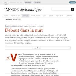 Debout dans la nuit, par Léa Ducré (Le Monde diplomatique, mai 2016)