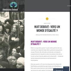 NUIT DEBOUT : VERS UN MONDE D'ÉGALITÉ ? – Féministes Debout