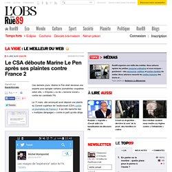 Le CSA déboute Marine Le Pen après ses plaintes contre France 2