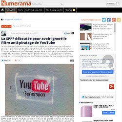 La SPPF déboutée pour avoir ignoré le filtre anti-piratage de YouTube