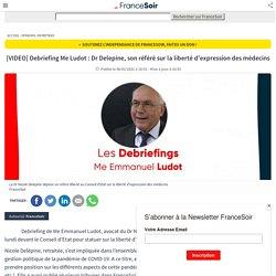 [VIDEO] Debriefing Me Ludot : Dr Delepine, son référé sur la liberté d'expression des médecins