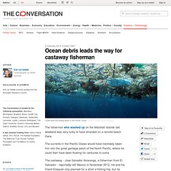 Ocean debris leads the way for castaway fisherman