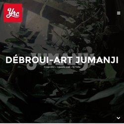 Débroui-art Jumanji