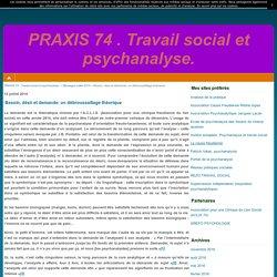 Besoin, désir et demande: un débroussaillage théorique - PRAXIS 74 . Travail social et psychanalyse.