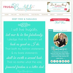 Frugal Beautiful | Debt Free & Fabulous | Frugal Beautiful