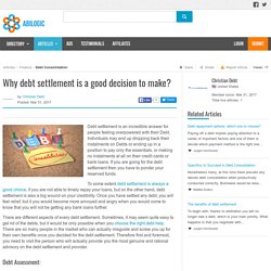 Why debt settlement is a good decision to make?