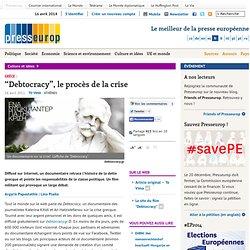 """""""Debtocracy"""", le procès de la crise"""