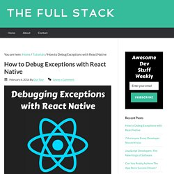 How to Debug Exceptions with React Native