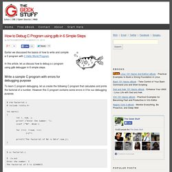 How to Debug C Program using gdb in 6 Simple Steps