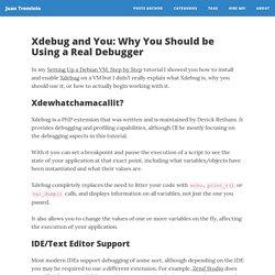 Xdebug and You: Why You Should be Using a Real Debugger — Juan Treminio — Dallas based senior web developer