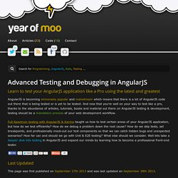 Advanced Testing and Debugging in AngularJS