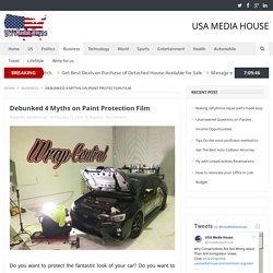 Debunked 4 Myths on Paint Protection Film