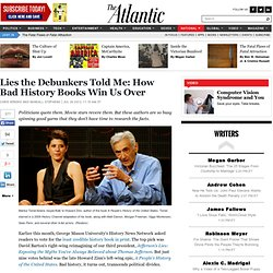 Lies the Debunkers Told Me: How Bad History Books Win Us Over - Chris Beneke and Randall Stephens