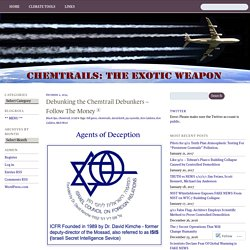 Debunking the Chemtrail Debunkers – Follow The Money « Chemtrails: The Exotic Weapon