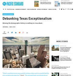 Debunking Texas Exceptionalism - Pacific Standard