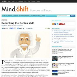 Debunking the Genius Myth