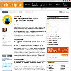 Debunking Five Myths About Project-Based Learning