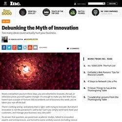Debunking the Myth of Innovation