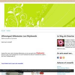 [Chronique] Débutantes: Les Chipboards - Le blog de Crearine