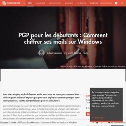 Comment chiffrer ses mails sur Windows - Tech