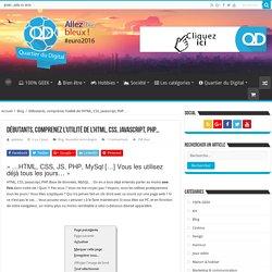 Débutants, comprenez l'utilité de l'HTML, CSS, Javascript, PHP...