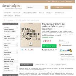 Manuel à l'usage des artistes débutants et amateurs - DessinOriginal.com