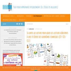 16 cartes de lecture pour aider les lecteurs débutants à lire et écrire des graphèmes complexes (CP/ CE1/ CE2) - Apprendre, réviser, mémoriser