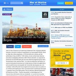 Total débute l'exploitation de Pazflor en Angola