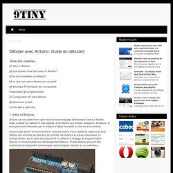 Débuter avec Arduino: Guide du débutant / 9tiny.com