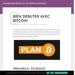 Bien débuter avec Bitcoin - Comprendre Bitcoin et les crypto-monnaies