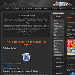 Débuter sur Mac: Mail - configuration et gestion de Mail