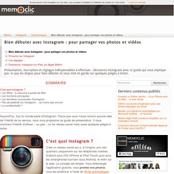 Bien débuter avec Instagram : pour partager vos photos et vidéos