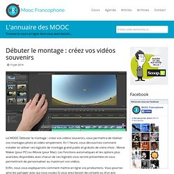 Débuter le montage : créez vos vidéos souvenirs