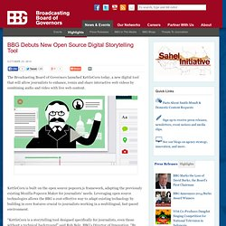 Debuts New Open Source Digital Storytelling Tool - BBG