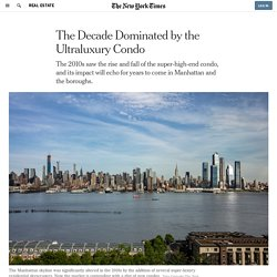 The Decade Dominated by the Ultraluxury Condo