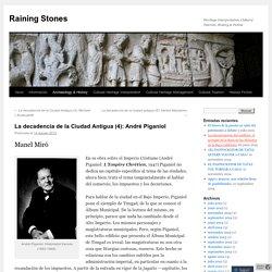 La decadencia de la Ciudad Antigua (4): André Piganiol