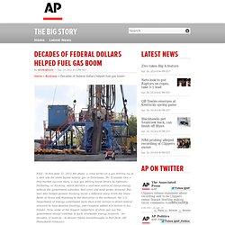 Decades of federal dollars helped fuel gas boom