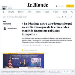 «Le décalage entre une économie qui va sortir exsangue de la crise et des marchés financiers robustes interpelle»