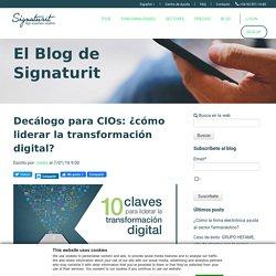 Decálogo para CIOs: ¿cómo liderar la transformación digital?