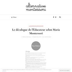 Le décalogue de l'Éducateur selon Maria Montessori -