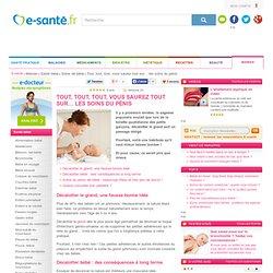Soins du penis de bébé, décalotter bébé, phymosis, gland, prépuce, e-sante.fr