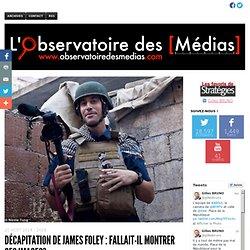 Décapitation de James Foley : fallait-il montrer ces images?