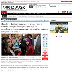 Bataclan : Testicules coupées et mises dans la bouche, décapitations; pour protéger les musulmans, le gouvernement a censuré les tortures infligées aux victimes