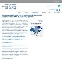 Northeast USA-Canada Decarbonization: Opportunities and Challenges of Regional Electricity Sector Intergration for High Renewable Penetration – Chaire de gestion du secteur de l'énergie